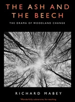 The Ash and the Beech - Richard Mabey