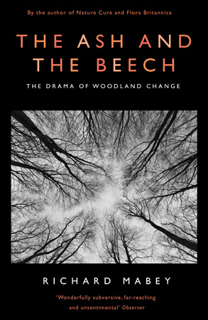 Richard Mabey - The Ash and the Beech book jacket