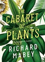the cabaret of plants - Richard Mabey