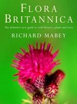 Flora Britanica - Richard Mabey